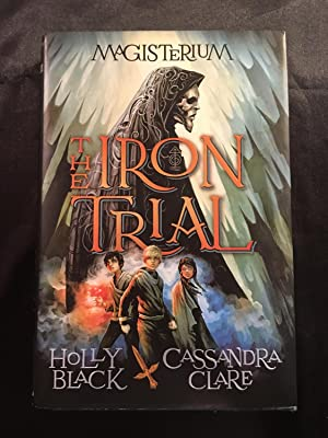 The Iron Trial (Book One of Magisterium): Holly Black; Cassandra