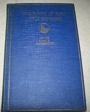 The Faith of the Little Shepherd: Catherwood, Grace Adele