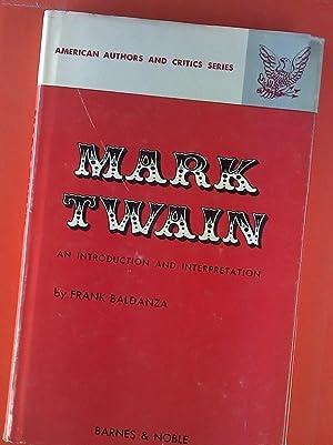 Mark Twain. An Introduction and Interpretation.: Frank Baldanza