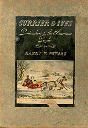Currier & Ives : Printmakers to the: Peters, Harry T.