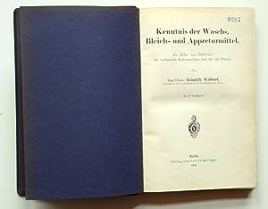 Kenntnis der Wasch-, Bleich- und Appreturmittel. Ein Lehr- und Hilfsbuch für technische ...