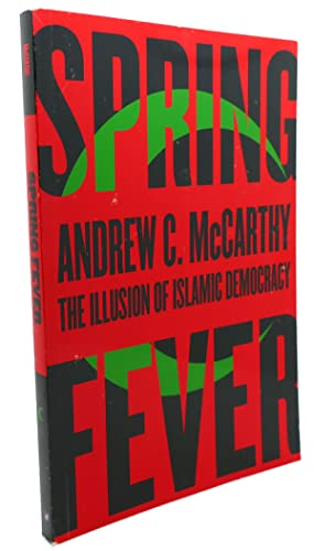 Seller image for SPRING FEVER The Illusion of Islamic Democracy for sale by Rare Book Cellar