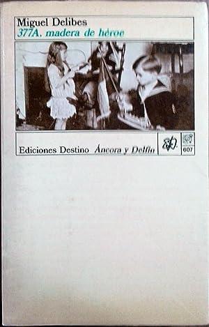 377A, madera de héroe: Delibes, Miguel