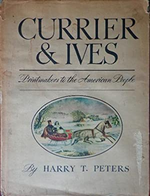 Currier & Ives: Print Makers to the: Peters, Harry T.