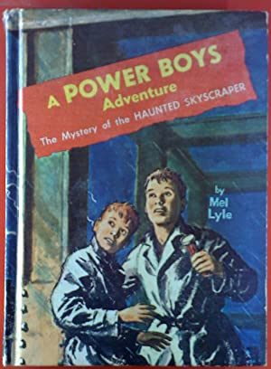 A Power Boys Adventure. The Mystery of the Haunted Skyscraper.: Mel Lyle