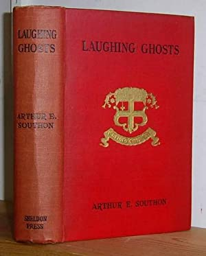 Laughing Ghosts. Tales of Adventure in South: Southon, Arthur E.