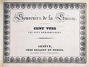 Souvenirs de la Suisse. Cent vues les