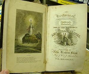 Bild des Verkäufers für Historical, Poetical, Pictorial, Moral and Religious American Scenes zum Verkauf von Genealogical Forum of Oregon