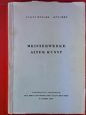 Meisterwerke Alter Kunst. Ausstellung anlässlich der 800-Jahr-Feier der Stadt München. Katalog: ...
