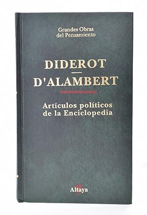 LA ENCICLOPEDIA (SELECCIÓN DE ARTÍCULOS POLÍTICOS): DIDEROT / D'ALAMBERT