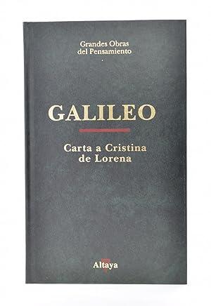 CARTA A CRISTINA DE LORENA Y OTROS: GALILEO
