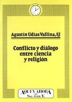 Conflicto y diálogo entre ciencia y religión: Udías Vallina, Agustín