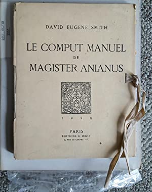 Le Comput Manuel de Magister Anianus.: [ANIANUS] SMITH, David E. [Eugene] (1860-1944):