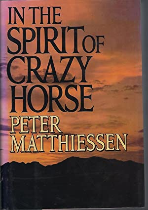 In the Spirit of Crazy Horse: Matthiessen, Peter