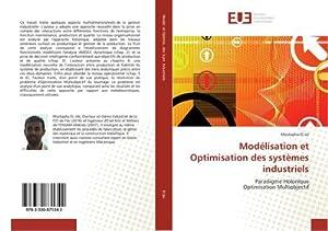Modélisation et Optimisation des systèmes industriels : Paradigme Holonique Optimisation ...