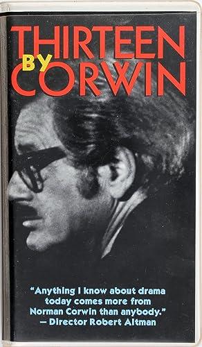 Thirteen by Corwin: Norman Corwin