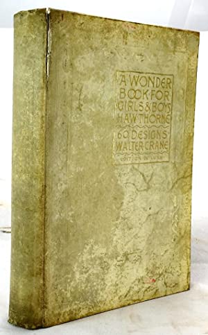 A Wonder Book for Girls and Boys: Nathaniel Hawthorne; Walter