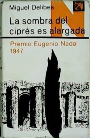 La sombra del ciprés es alargada.: DELIBES, Miguel.-