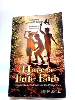 Have a Little Faith: Fixing Broken Childhoods: Lesley Gomez