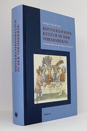 Konversationskultur in der Vormoderne : Geschlechter im geselligen Gespräch: Schnell, Rüdiger [Hg.]