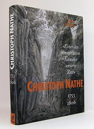 Christoph Nathe (1753-1806) : »Einer der denkendsten Künstler unserer Zeit« : Monographie und ...