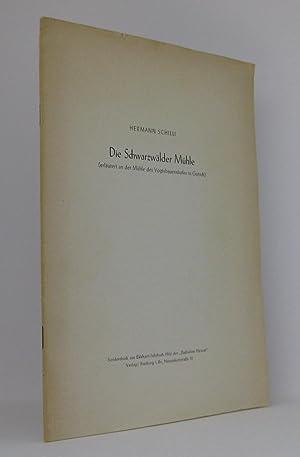 Die Schwarzwälder Mühle (erläutert an der Mühle des Vogtsbauernhofes in Gutach): Schilli, Hermann