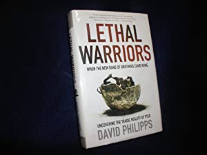 Lethal Warriors: When the New Band of: Philipps, David