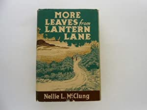 More Leaves from Lantern Lane (signed): McClung, Nellie L.