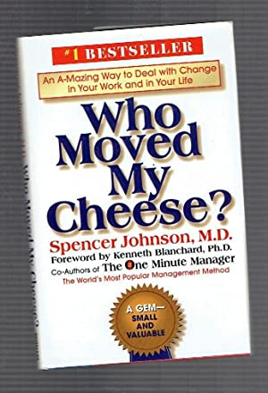 Who Moved My Cheese?: An Amazing Way: Spencer Johnson