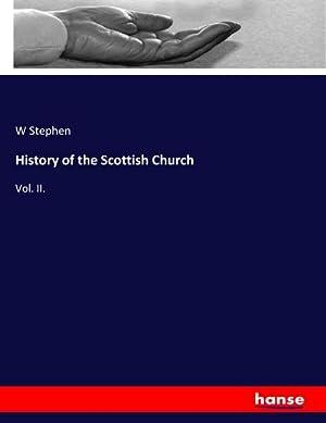 History of the Scottish Church : Vol. II.: W. Stephen