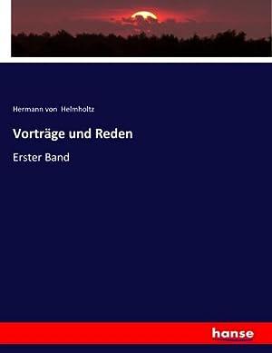 Vorträge und Reden : Erster Band: Hermann Von Helmholtz