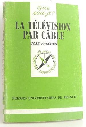La Télévision par câble: Frèches José