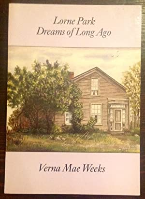 Lorne Park: Dreams of Long Ago (Signed Copy)