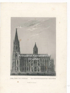 """Der Dom zu Coelln - La Cathedrale de Cologne - Original-Stahlstich"""": R. Dawson"""