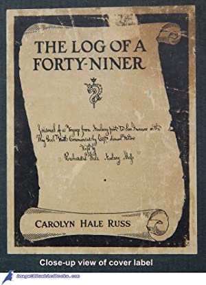 The Log of a Forty-Niner: Journal of a Voyage From Newburyport to San Francisco in the Brig Gen&#39...