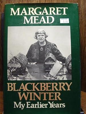 BLACKBERRY WINTER - My Earlier Years: Mead, Margaret