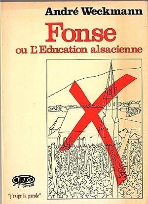 Fonse ou L Education alsacienne.: Weckmann, André:
