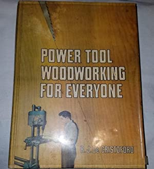 Power Tool Woodworking for Everyone: R. J. De