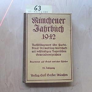 Münchener Jahrbuch 1942 - Ein Hand- und Nachschlagebuch für Partei, Staat, Verwaltung, Wirtschaft ...