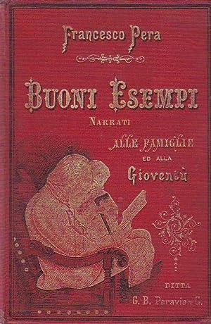 Buoni esempi narrati gradualmente alle famiglie ed: Pera Francesco