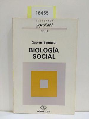 BIOLOGÍA SOCIAL: BOUTHOUL, GASTON
