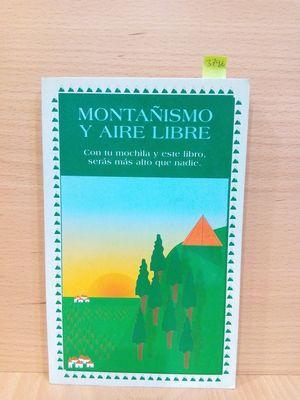 Imagen del vendedor de MONTAÑISMO Y AIRE LIBRE. CON TU MOCHILA Y ESTE LIBRO, SERÁS MÁS ALTO QUE NADIE. a la venta por Librería Circus