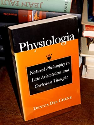 Physiologia. Natural Philosophy in Late Aristotelian and: Chene, Dennis Des: