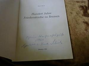 Bild des Verkäufers für 100 Jahre Friedenskirche zu Bremen. Mit einer Widmung von Kurd Schulz. zum Verkauf von Versandhandel Rosemarie Wassmann