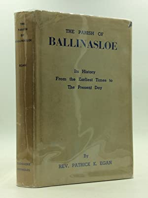THE PARISH OF BALLINASLOE: Its History from the Earliest Times to the Present Day