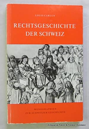 Rechtsgeschichte der Schweiz. Eine Einführung. 2., erweiterte: Carlen, Louis.