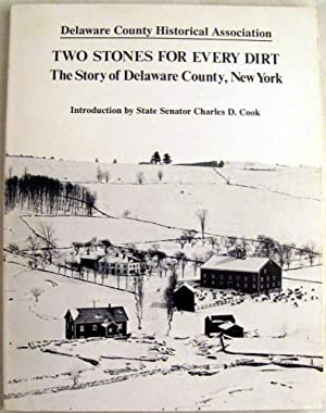 Two Stones for Every Dirt: The Story of Delaware County, New York