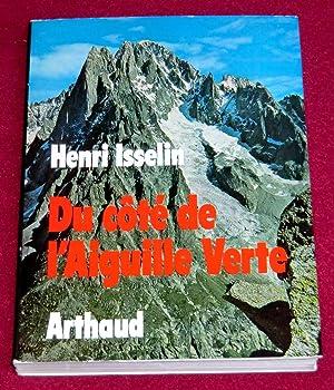 DU COTE DE L'AIGUILLE VERTE: ISSELIN Henri