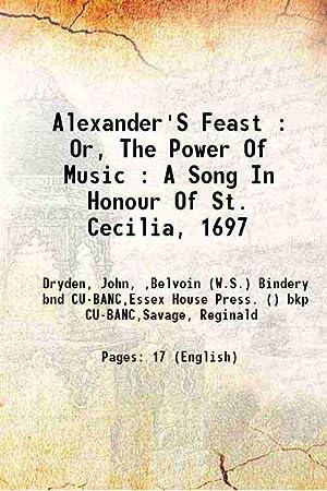 Alexander'S Feast : Or, The Power Of: Dryden, John, ,Belvoin