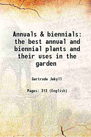 Annuals & biennials the best annual and: Gertrude Jekyll